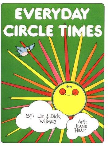 Everyday Circle Times: Wilmes, Liz; Wilmes,