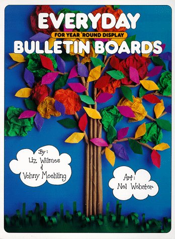 Everyday Bulletin Boards (0943452090) by Liz Wilmes; Vohny Moehling