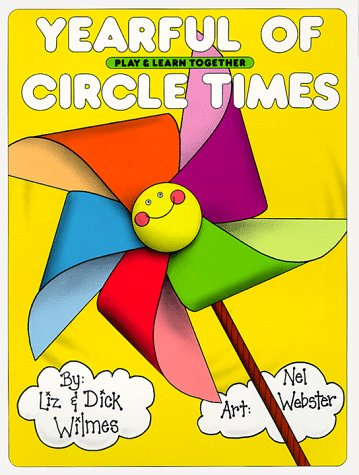 Yearful of Circle Times (0943452104) by Liz Wilmes; Dick Wilmes