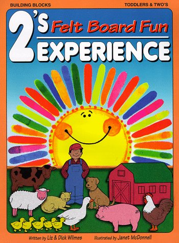 2'S Experience: Felt Board Fun (2's Experience Series) (0943452198) by Wilmes, Liz; Wilmes, Dick