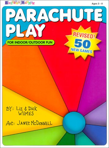 Parachute Play: For Indoor/Outdoor Fun (0943452309) by Liz Wilmes; Dick Wilmes
