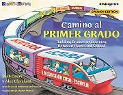 Camino Al Primer Grado: Start First Grade With Confidence (Spanish Edition): Cleveland, Alex, Caton...