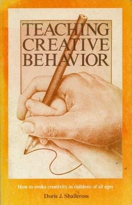 9780943456072: Teaching Creative Behavior: How to Evoke Creativity in Children of All Ages