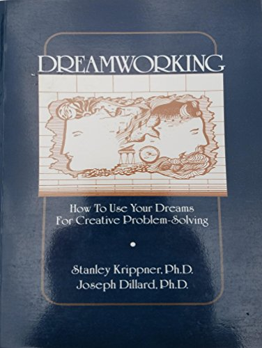 9780943456256: Dreamworking: How to Use Your Dreams for Creative Problem Solving