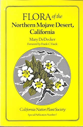 Flora of the Northern Mojave Desert, California (California Native Plant Society, Special Publica...