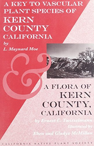 9780943460222: A Key to Vascular Plant Species of Kern County California and a Flora of Kern County California