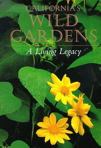 9780943460345: California's Wild Gardens: A Living Legacy