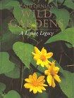 9780943460352: California's Wild Gardens: A Living Legacy