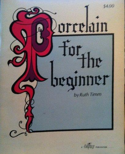 PORCELAIN FOR THE BEGINNER: TIMM, Ruth