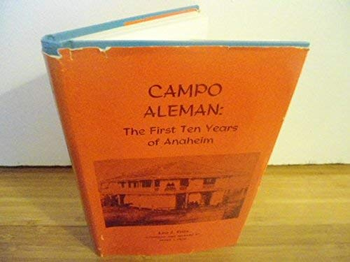 9780943480558: Campo Aleman: The First Ten Years of Anaheim