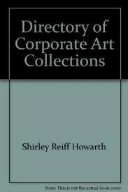 ARTnews International Directory of Corporate Art Collections: Howarth, Shirley Reiff (ed.)