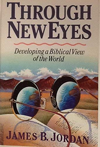 9780943497105: Through New Eyes: Developing a Biblical View of the World