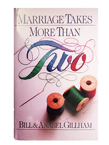 Marriage Takes More Than Two: Gillham, Bill; Gillham,