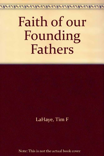 9780943497525: Faith of our Founding Fathers