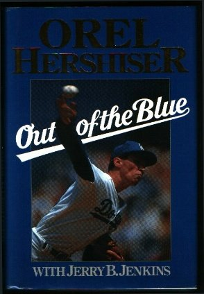 Orel Hershiser: Out of the Blue (SIGNED): Hershiser, Orel & Jerry B. Jenkins