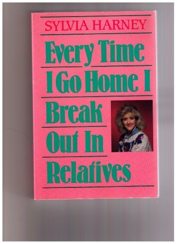 9780943497600: Every Time I Go Home I Break Out in Relatives