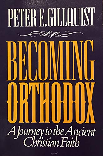 9780943497679: Becoming Orthodox: A Journey to the Ancient Christian Faith