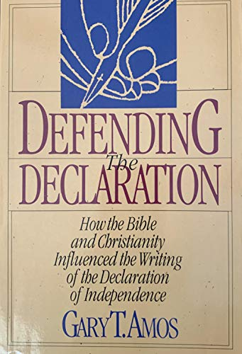 9780943497693: Defending the Declaration: How the Bible and Christianity Influenced the Writing of the Declaration of Independence