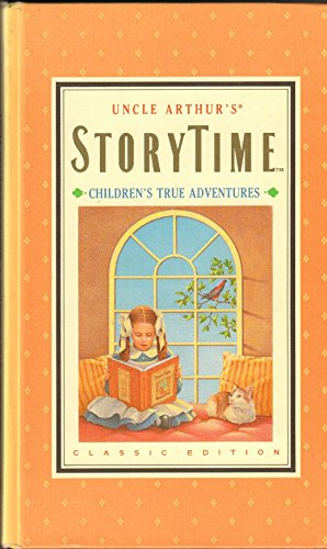 Uncle Arthur's Storytime: Children's True Adventures (Classic: Children's Media, Maxwell,