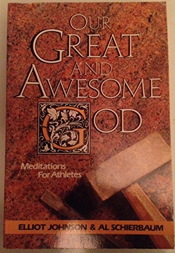 Our Great and Awesome God: Meditations for Athletes: Elliot Johnson