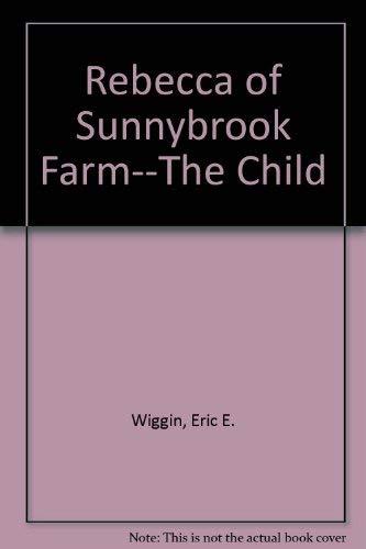 9780943497952: Rebecca of Sunnybrook Farm--The Child