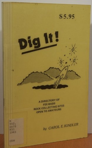9780943502038: Dig it!: A directory of fee-basis rock collecting sites open to amateurs