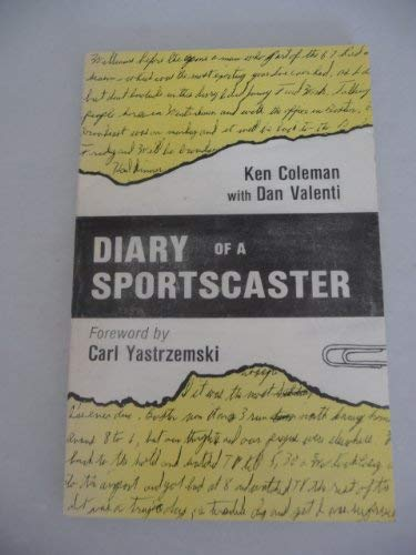 Diary of a Sportscaster: Coleman, Ken with Dan Valenti
