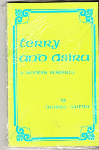 Terry and Asira: A Modern Romance: Griffin, Thomas