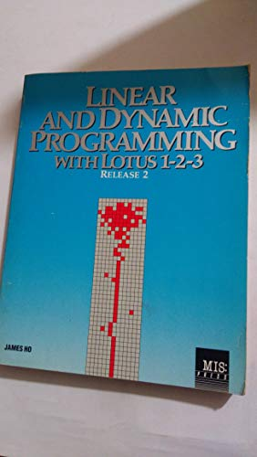 Linear and Dynamic Programming With Lotus 1-2-3-Release: Ho, James K.