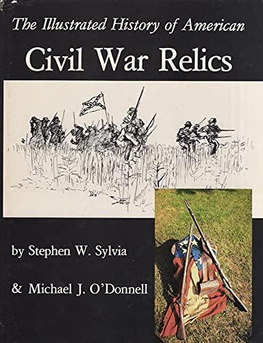 9780943522012: Illustrated History of American Civil War Relics