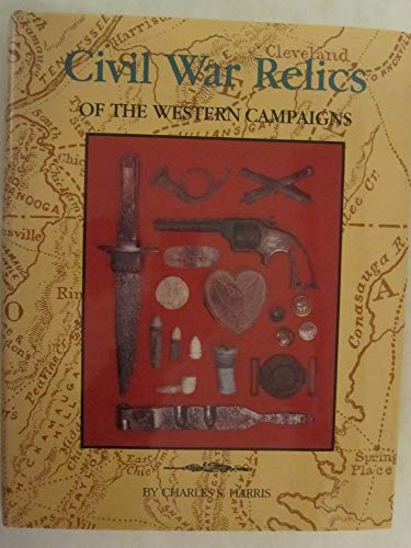 Civil War Relics of the Western Campaigns: Harris, Charlie S.