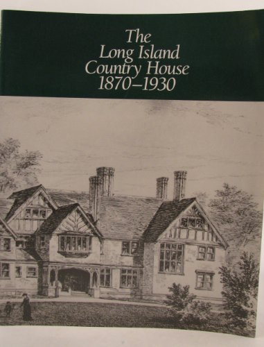 9780943526171: The Long Island Country House 1870-1930