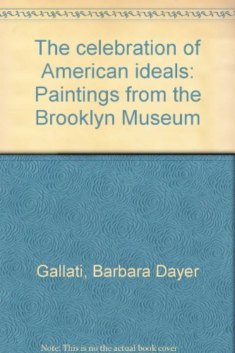 9780943526201: The celebration of American ideals: Paintings from the Brooklyn Museum