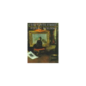 9780943526300: The Tenth Street Studio Building: Artist-entrepreneurs from the Hudson River School to the American impressionists