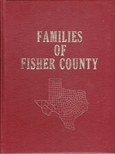 9780943546087: Families of Fisher County [Texas]