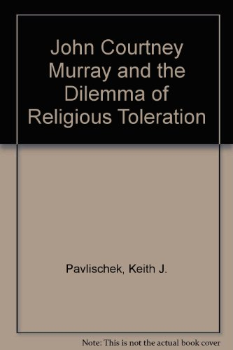 9780943549187: John Courtney Murray and the Dilemma of Religious Toleration