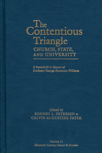 9780943549583: The Contentious Triangle: Church, State, and University : A Festschrift in Honor of Professor George Huntston Williams (Sixteenth Century Essays and ... V. 51) (Sixteenth Century Essays & Studies)
