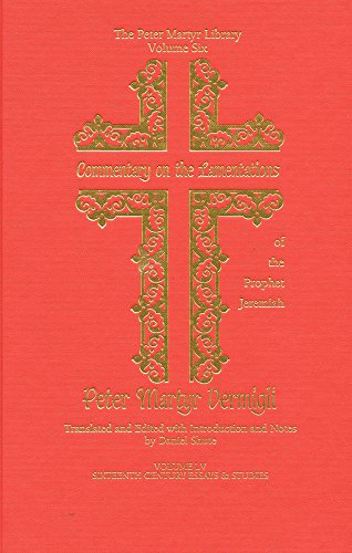 Commentary on the Lamentations of the Prophet Jeremiah: Volume 6 (Hardback): Peter Martyr Vermigli