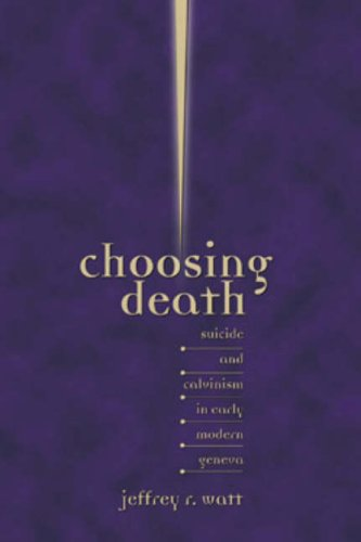 9780943549811: Choosing Death: Suicide and Calvinism in Early Modern Geneva (Sixteenth Century Essays and Studies, V. 58) (Sixteenth Century Essays & Studies)