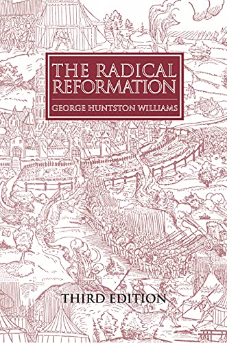 The Radical Reformation (3rd ed)