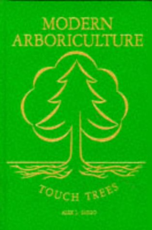 Modern Arboriculture: A Systems Approach to the: Alex L. Shigo
