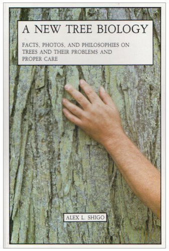 9780943563121: A New Tree Biology: Facts, Photos, and Philosophies on Trees and Their Problems and Proper Care/With Dictionary