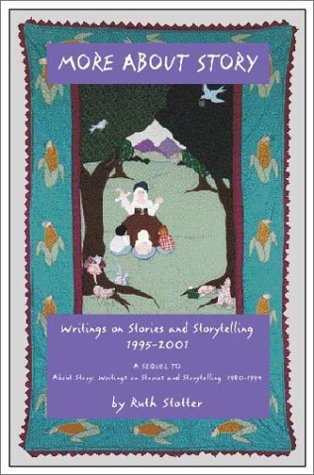 9780943565224: More About Story: Writings on Stories and Storytelling 1995-2001