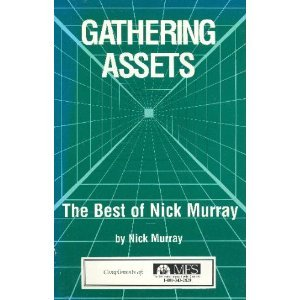 9780943570129: Gathering Assets: The Best of Nick Murray