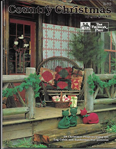 9780943574219: Country Christmas (28 Christmas Projects using the Log Cabin and Sunbonnet Sue patterns, B-70 published by That Patchwork Place)