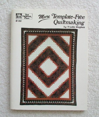 9780943574394: More Template-Free Quiltmaking (That Patchwork Place, No. B-88)