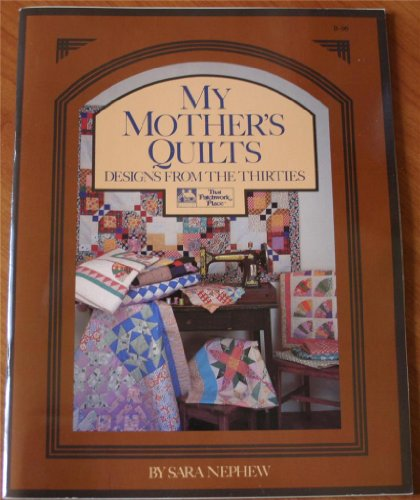 9780943574479: My mother's quilts: Designs from the thirties