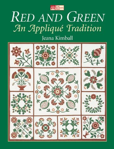 Red and Green: An Applique Tradition: Jeana Kimball