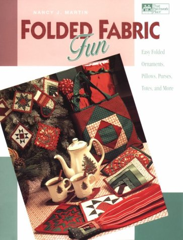 9780943574691: Folded Fabric Fun: Easy Folded Ornaments, Potholders, Pillows, Purses, Totes, and More.