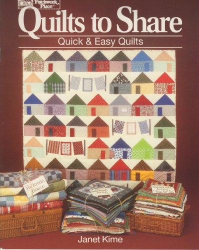 Quilts to Share: Quick and Easy Quilts (9780943574790) by Janet Kime
